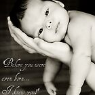 Before You Were Even Born.... by lisamgerken