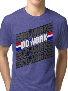 Do Work! 1 Tri-blend T-Shirt