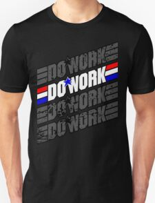 Do Work! 1 Unisex T-Shirt