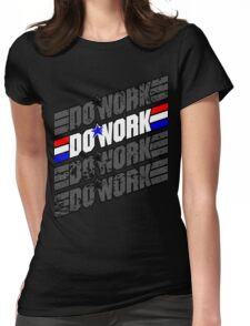 Do Work! 1 Womens Fitted T-Shirt