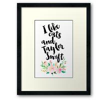 I LIKE CATS AND TAYLOR SWIFT Framed Print