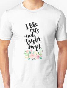 I LIKE CATS AND TAYLOR SWIFT Unisex T-Shirt
