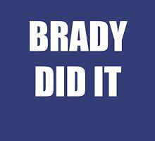 Brady did it T-Shirt