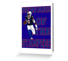 Tyrod Taylor - Beware Of The Stampede Greeting Card