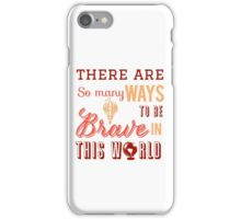 Bravery Quote iPhone Case/Skin