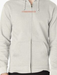 I've just been CUMBERBATCHed. Zipped Hoodie