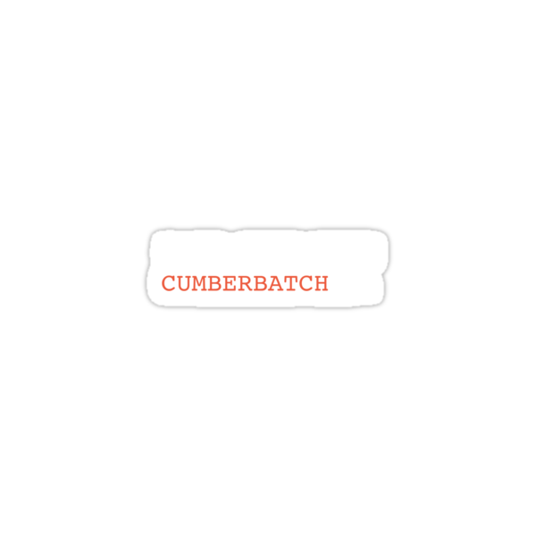 I've just been CUMBERBATCHed. by Octave