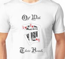Royal Wedding - Off With Their Heads Unisex T-Shirt