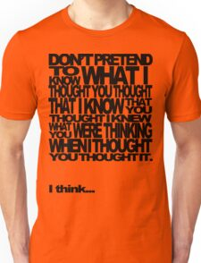 Don't Pretend T-Shirt