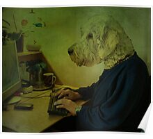 As He Sat At The Computer, He Suddenly Felt Very Woof! Poster