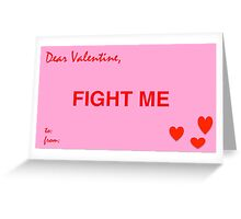 Fight Me Greeting Card
