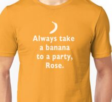 Always take a banana to a party - Doctor Who quote Unisex T-Shirt