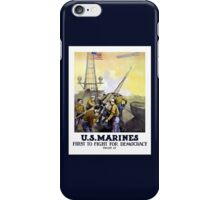 US Marines -- First To Fight For Democracy iPhone Case/Skin
