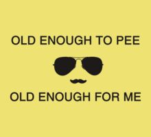 Old Enough To Pee, Old Enough For Me by adolfthehoney