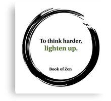 Zen Humor Quote on Thinking Canvas Print