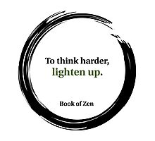 Zen Humor Quote on Thinking Photographic Print
