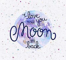 I love you to the moon and back 2 by earthlightened