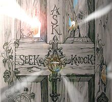 Ask Seek Knock . . . . by evon ski