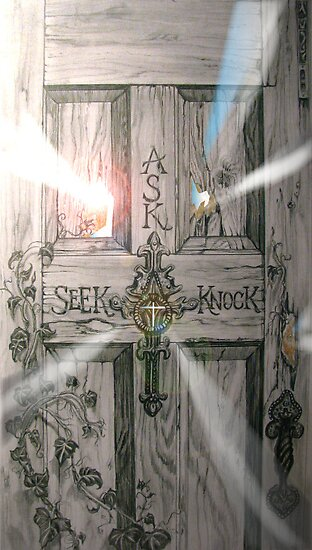Ask Seek Knock . . . . by yvonca