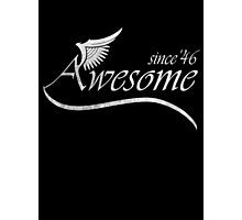 Awesome Since 1946 Photographic Print