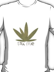 Tax me T-Shirt