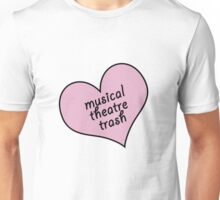 Musical theatre trash Unisex T-Shirt