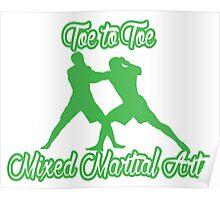 Toe to Toe Mixed Martial Arts Black Green  Poster