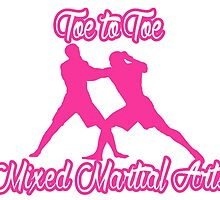 Toe to Toe Mixed Martial Arts Pink by yin888