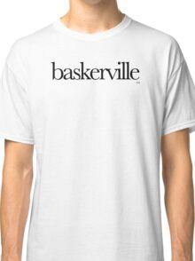 Baskerville Typeface  Classic T-Shirt