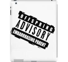 Embarrasing parent advisory iPad Case/Skin