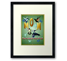 Mom_The Greatest Gift Of All Framed Print