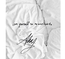 """All Time Low - """"love yourself so no one has to"""" signature Alex Gaskarth by amy97"""
