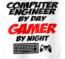 Computer Engineer By Day Gamer By Night Poster