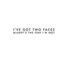 "twenty øne piløts - ""i've got two faces, blurry's the one i'm not"" minimalist typography (white) by unblurryface"
