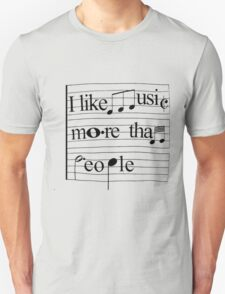 I like music more than people T-Shirt