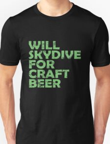 Will Skydive For Craft Beer T-Shirt