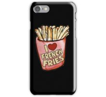 I love french fries iPhone Case/Skin