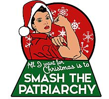 All I want for christmas is to smash the patriarchy  Photographic Print