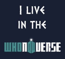 I live in the Whoniverse by kippz07