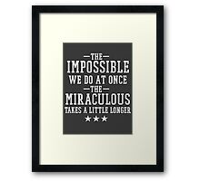 The Impossible We Do At Once Framed Print