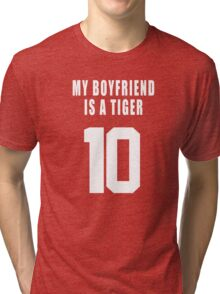 MY BOYFRIEND IS A  TIGER Tri-blend T-Shirt