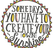 Create Your Own Sunshine Quote by Marlena Penn