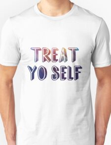 Treat yo self 2  Unisex T-Shirt