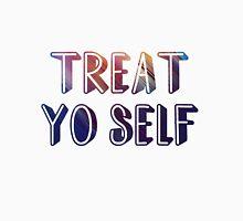 Treat yo self 2  T-Shirt