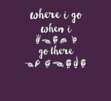 Where I go, When I go There - Spring Awakening Unisex T-Shirt