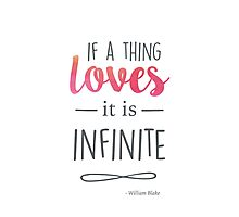 If a thing loves, it is infinite Photographic Print