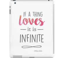 If a thing loves, it is infinite iPad Case/Skin