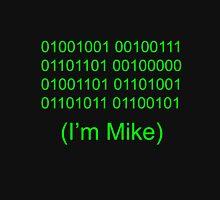 I'm Mike Unisex T-Shirt