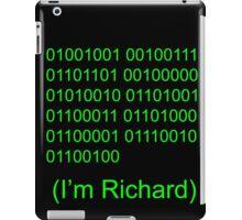 I'm Richard iPad Case/Skin