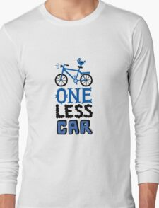 One Less Car Long Sleeve T-Shirt